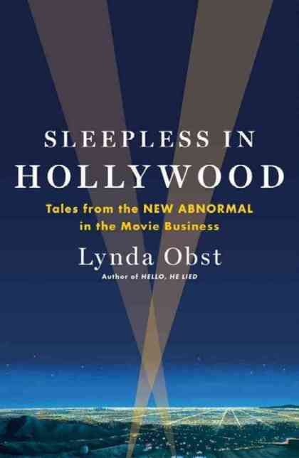 """Sleepless in Hollywood"" turns a critical eye on our current movie biz.  Photo courtesy of Simon and Schuster."
