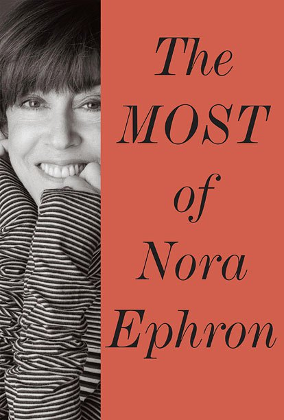 """The Most of Nora Ephron"" is more than most.  Photo courtesy of Alfred A. Knopf."
